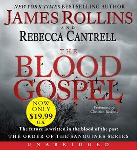 The Blood Gospel Low Price CD: The Order of the Sanguines Series - James Rollins,Rebecca Cantrell - cover