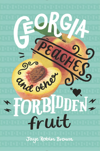 Ebook in inglese Georgia Peaches and Other Forbidden Fruit Brown, Jaye Robin