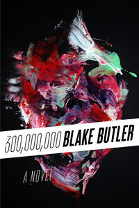 Foto Cover di Three Hundred Million, Ebook inglese di Blake Butler, edito da HarperCollins