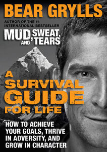 Foto Cover di A Survival Guide for Life, Ebook inglese di Bear Grylls, edito da HarperCollins