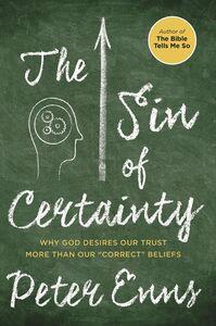 Foto Cover di The Sin of Certainty, Ebook inglese di Peter Enns, edito da HarperCollins