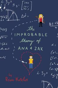 Foto Cover di The Improbable Theory of Ana and Zak, Ebook inglese di Brian Katcher, edito da HarperCollins