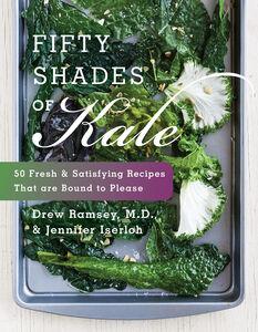 Foto Cover di Fifty Shades of Kale, Ebook inglese di Jennifer Iserloh,Drew Ramsey, M.D., edito da HarperCollins
