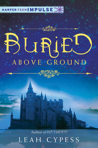 Foto Cover di Buried Above Ground, Ebook inglese di Leah Cypess, edito da HarperCollins