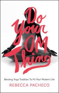 Foto Cover di Do Your Om Thing, Ebook inglese di Rebecca Pacheco, edito da HarperCollins