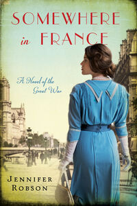 Foto Cover di Somewhere in France, Ebook inglese di Jennifer Robson, edito da HarperCollins