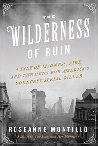 Foto Cover di The Wilderness of Ruin, Ebook inglese di Roseanne Montillo, edito da HarperCollins