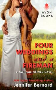 Four Weddings And A Fireman: A Bachelor Firemen Novel - Jennifer Bernard - cover