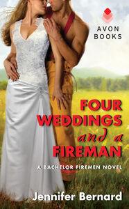 Foto Cover di Four Weddings and a Fireman, Ebook inglese di Jennifer Bernard, edito da HarperCollins