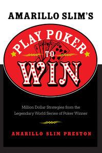 Foto Cover di Amarillo Slim's Play Poker to Win, Ebook inglese di Amarillo Slim Preston, edito da HarperCollins