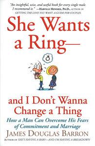 Foto Cover di She Wants a Ring—and I Don't Wanna Change a Thing, Ebook inglese di James D. Barron, edito da HarperCollins