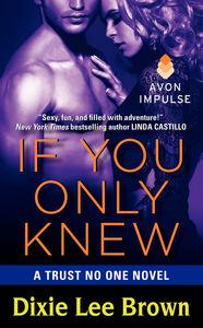 Foto Cover di If You Only Knew, Ebook inglese di Dixie Lee Brown, edito da HarperCollins