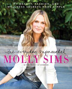 Foto Cover di The Everyday Supermodel, Ebook inglese di Tracy O'Connor,Molly Sims, edito da HarperCollins