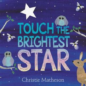 Touch the Brightest Star - Christie Matheson - cover