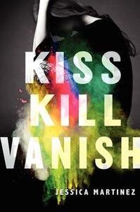 Kiss Kill Vanish - Jessica Martinez - cover