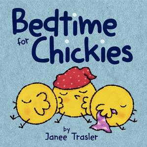 Bedtime for Chickies - Janee Trasler - cover