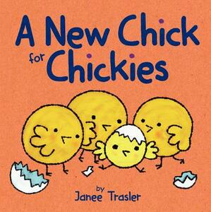 A New Chick for Chickies - Janee Trasler - cover
