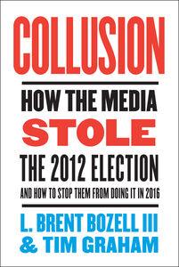 Foto Cover di Collusion, Ebook inglese di L. Brent Bozell, III,Tim Graham, edito da HarperCollins