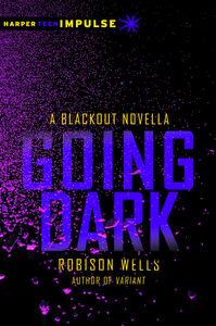 Foto Cover di Going Dark, Ebook inglese di Robison Wells, edito da HarperCollins