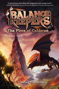 Balance Keepers #1: The Fires Of Calderon - Lindsay Cummings - cover