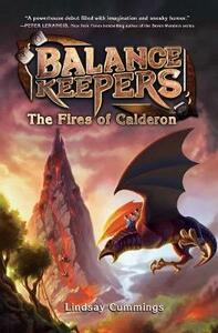Balance Keepers, Book 1: The Fires of Calderon - Lindsay Cummings - cover