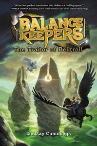 Balance Keepers #3: The Traitor Of Belltroll - Lindsay Cummings - cover