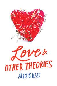 Foto Cover di Love and Other Theories, Ebook inglese di Alexis Bass, edito da HarperCollins