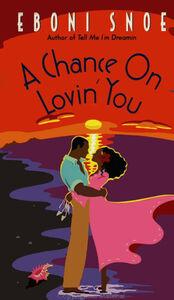 Foto Cover di Chance on Lovin' You, Ebook inglese di Eboni Snoe, edito da HarperCollins