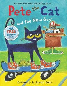 Pete the Cat and the New Guy - James Dean,Kimberly Dean - cover