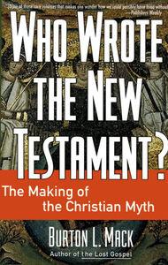 Foto Cover di Who Wrote the New Testament?, Ebook inglese di Burton L. Mack, edito da HarperCollins