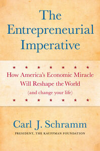 Foto Cover di The Entrepreneurial Imperative, Ebook inglese di Carl J. Schramm, PhD, edito da HarperCollins
