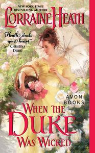 Foto Cover di When the Duke Was Wicked, Ebook inglese di Lorraine Heath, edito da HarperCollins