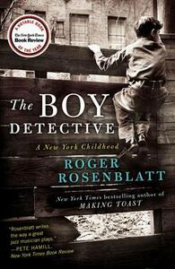 The Boy Detective: A New York Childhood - Roger Rosenblatt - cover