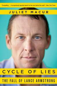 Cycle of Lies: The Fall of Lance Armstrong - Juliet Macur - cover