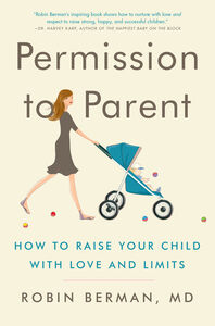 Ebook in inglese Permission to Parent Berman, MD, Robin