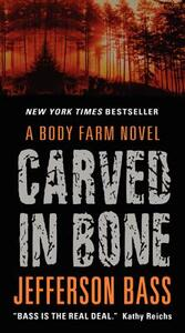 Carved in Bone: A Body Farm Novel - Jefferson Bass - cover