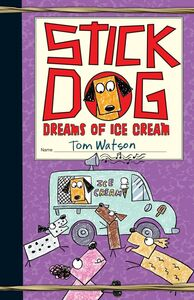 Foto Cover di Stick Dog Dreams of Ice Cream, Ebook inglese di Tom Watson, edito da HarperCollins