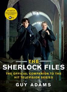 The Sherlock Files: The Official Companion to the Hit Television Series - Guy Adams - cover