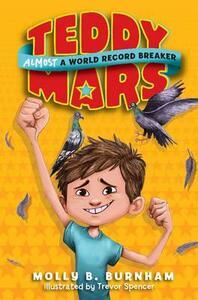 Teddy Mars Book #1: Almost a World Record Breaker - Molly B. Burnham - cover