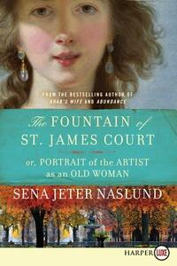 The Fountain of St. James Court; Or, Portrait of the Artist as an Old Woman - Sena Jeter Naslund - cover