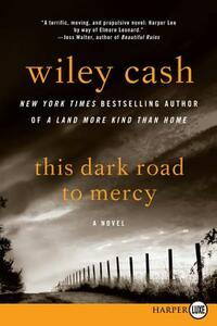 This Dark Road to Mercy - Wiley Cash - cover