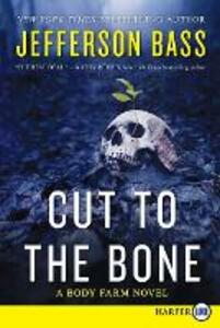 Cut to the Bone: A Body Farm Novel - Jefferson Bass - cover