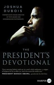 The President's Devotional: The Daily Readings that Inspired President Obama (Large Print) - Joshua DuBois - cover