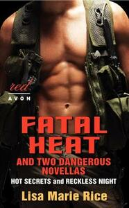 Fatal Heat and Two Dangerous Novellas - Lisa Marie Rice - cover