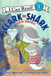 Clark the Shark: Tooth Trouble - Bruce Hale - cover