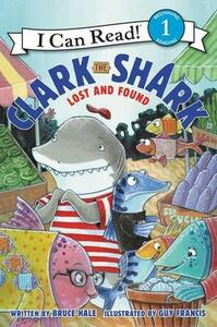 Clark The Shark: Lost And Found - Bruce Hale - cover