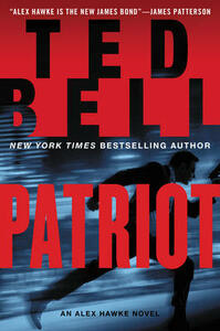 Patriot: An Alex Hawke Novel - Ted Bell - cover