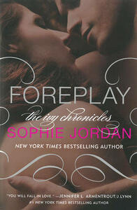 Foreplay: The Ivy Chronicles Book 1 - Sophie Jordan - cover