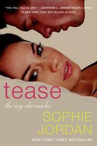 Tease: The Ivy Chronicles - Sophie Jordan - cover