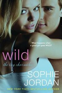 Wild: The Ivy Chronicles - Sophie Jordan - cover